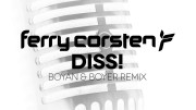 Ferry Corsten – DISS! (Boyan & Boyer Remix)