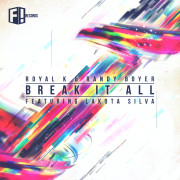 Royal K & Randy Boyer ft Lakota Silva – Break It All