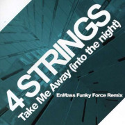 4 Strings – Take Me Away (EnMass Funky Force Remix)
