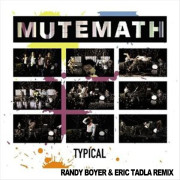Mutemath – Typical (Randy Boyer & Eric Tadla Remix)