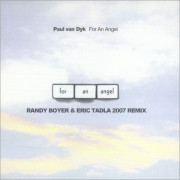 Paul Van Dyk – For An Angel (Randy Boyer & Eric Tadla 2007 Remix)