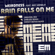 Weirdness Ft Amy Hamblin – Rain Falls On Me (Randy Boyer Remix)