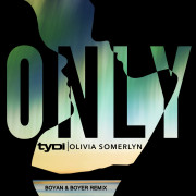 tyDi & Olivia Somerlyn – ONLY (Boyan & Boyer Remix)