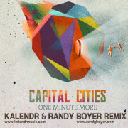 Capitol Cities – One Minute More (Kalendr & Randy Boyer Remix)