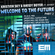 Kristina Sky & Randy Boyer Ft ShyBoy – Welcome To The Future (Jason Mills BIG Room Remix)