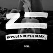 ZHU – Faded (Boyan & Boyer Remix)