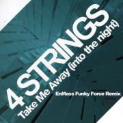 4 Strings – Take Me Away (EnMass Funky Force Remix)