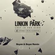 Linkin Park – Lost In The Echo (Boyan & Boyer Remix)