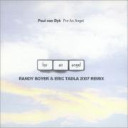Paul Van Dyk – For An Angel (Randy Boyer & Eric Tadla 2007 Remix)